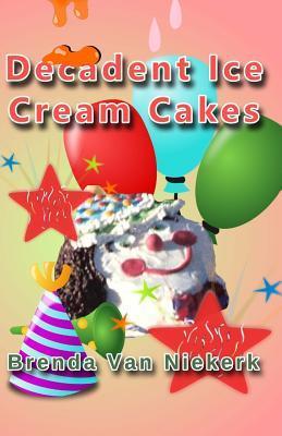 Decadent Ice Cream Cakes