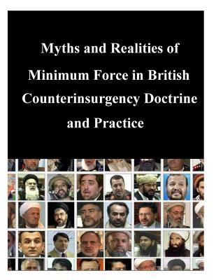 Myths and Realities of Minimum Force in British Counterinsurgency Doctrine and Practice