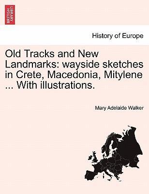 Old Tracks and New Landmarks