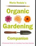 Maria Rodale's Organic Gardening Companion