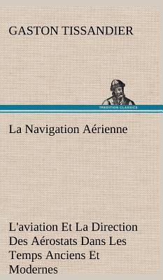 La Navigation Aerienne l Aviation et la Direction des Aerost