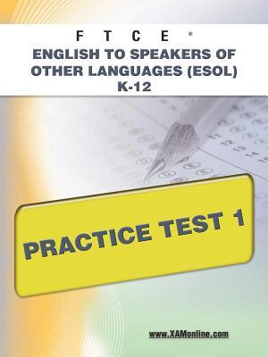 Ftce English to Speakers of Other Languages Esol K-12 Practice Test 1
