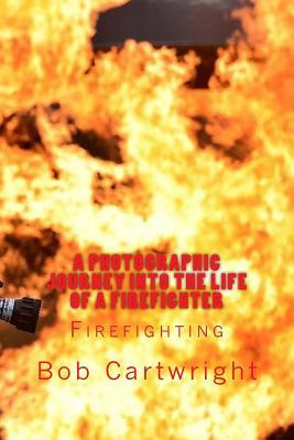 A Photographic Journey into the Life of a Firefighter