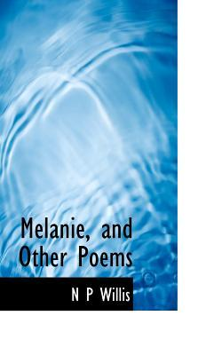 Melanie, and Other Poems