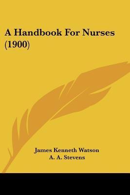 A Handbook for Nurses (1900)