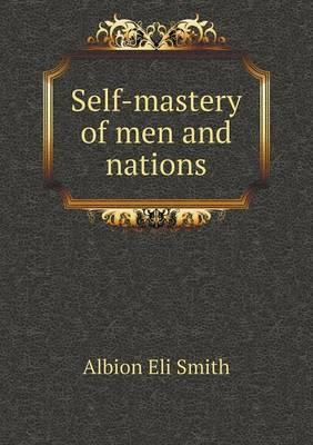 Self-Mastery of Men and Nations
