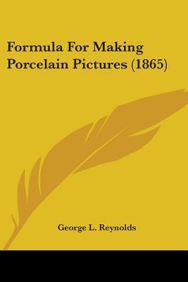 Formula For Making Porcelain Pictures