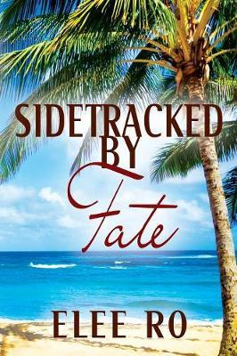 SIDETRACKED BY FATE