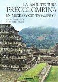 La arquitectura Precolombina en México y Centroamérica