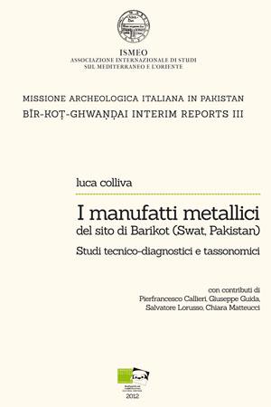 I manufatti metallici del sito di Barikot (Swat, Pakistan)