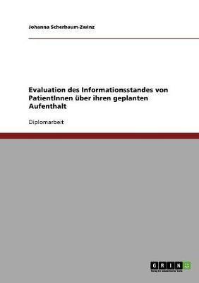 Evaluation des Informationsstandes von PatientInnen über ihren geplanten Aufenthalt