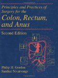 Principles and practice of surgery for the colon, rectum, and anus