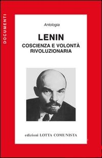 Lenin: coscienza e volontà rivoluzionaria