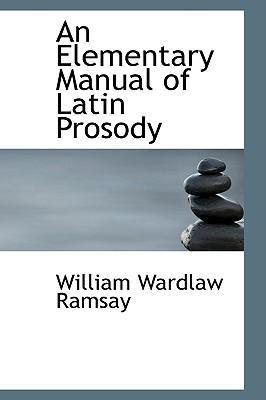 An Elementary Manual of Latin Prosody