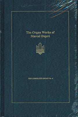 The Organ Works of Marcel Dupré (4)