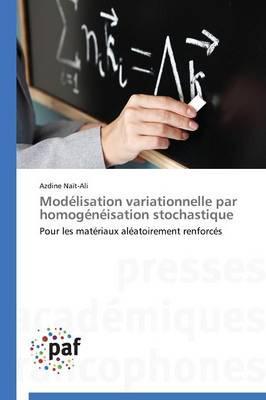 Modélisation Variationnelle par Homogeneisation Stochastique