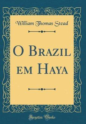 O Brazil em Haya (Classic Reprint)
