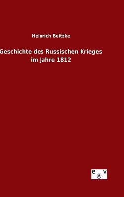 Geschichte des Russischen Krieges im Jahre 1812