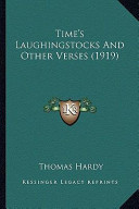 Time's Laughingstocks and Other Verses (1919) Time's Laughingstocks and Other Verses (1919)