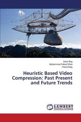 Heuristic Based Video Compression