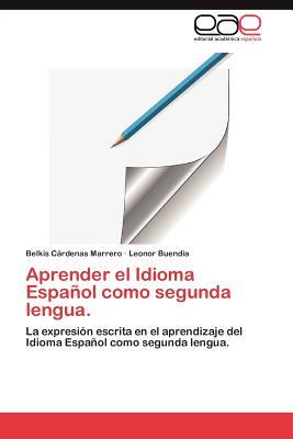 Aprender el Idioma Español como segunda lengua.