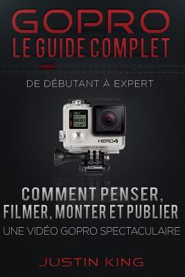 Gopro - Le Guide Complet