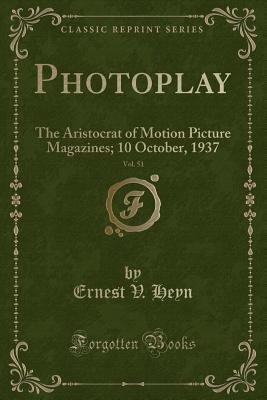 Photoplay, Vol. 51