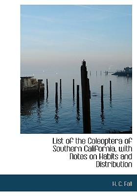 List of the Coleoptera of Southern California, with Notes on Habits and Distribution