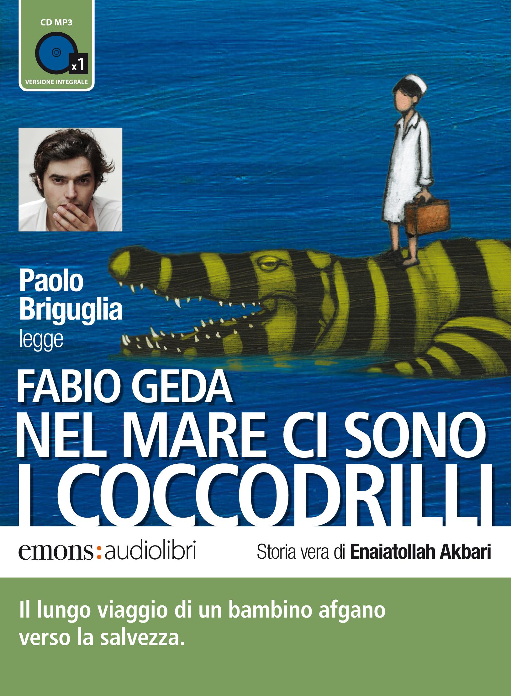 Nel mare ci sono i coccodrilli letto da paolo briguglia - Libro amici di letto ...