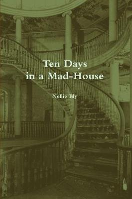 Ten Days in a Mad-House (Annotated)
