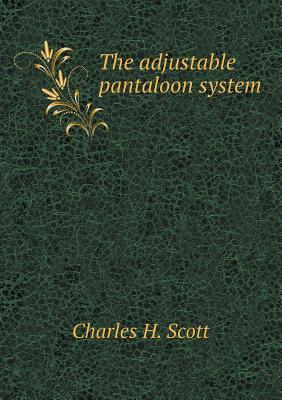 The Adjustable Pantaloon System