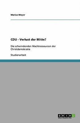 CDU - Verlust der Mitte?