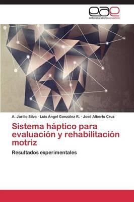 Sistema háptico para evaluación y rehabilitación motriz