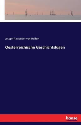 Oesterreichische Geschichtslügen