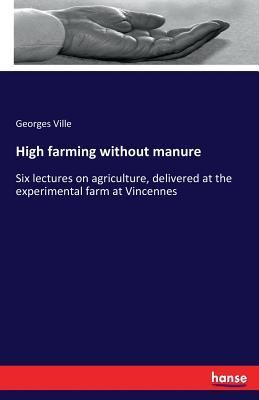 High farming without manure