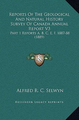 Reports of the Geological and Natural History Survey of Canada Annual Report V3