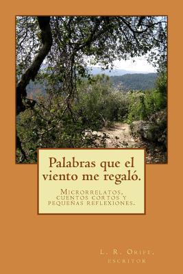 Palabras que el viento me regaló / Words that the wind gave me
