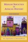 Muslim Societies in African History