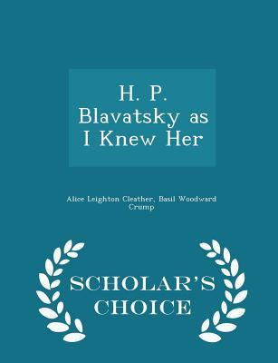 H. P. Blavatsky as I...