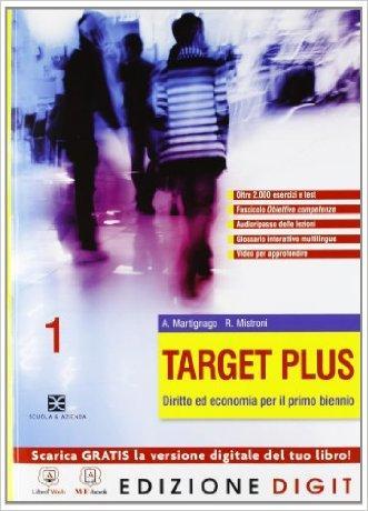 Target plus - Volume 1 + Obiettivo competenze. Con Me book e Contenuti Digitali Integrativi online