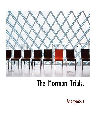 The Mormon Trials