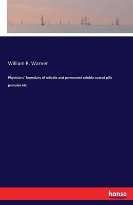 Physicians´ formulary of reliable and permanent soluble coated pills parvules etc