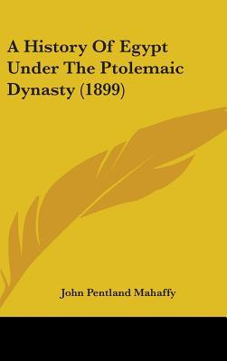 A History of Egypt Under the Ptolemaic Dynasty (1899)