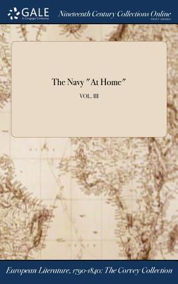 "The Navy ""At Home""; VOL. III"