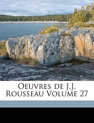 Oeuvres de J.J. Rousseau Volume 27
