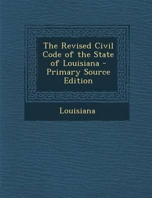 The Revised Civil Code of the State of Louisiana