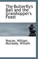 The Butterfly's Ball and the Grasshopper's Feast