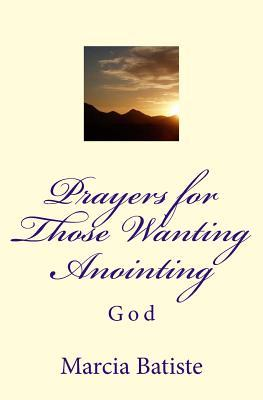 Prayers for Those Wanting Anointing