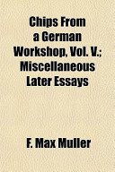 Chips from a German Workshop, Vol. V.; Miscellaneous Later Essays