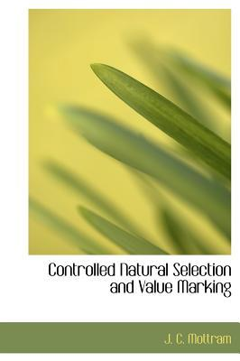 Controlled Natural Selection and Value Marking